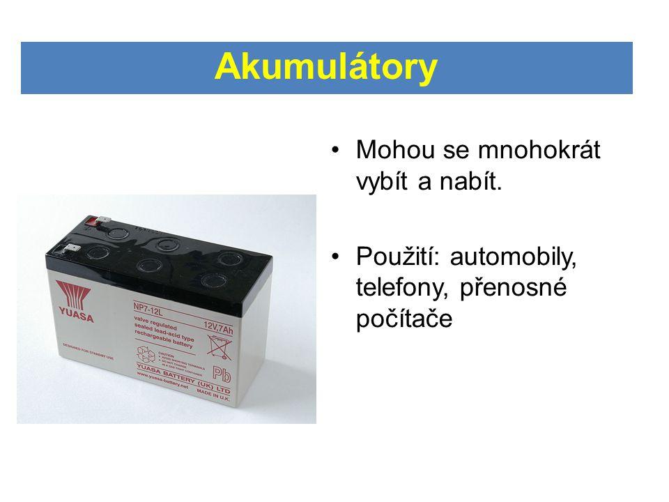 Akumulátory Mohou se mnohokrát vybít a nabít.