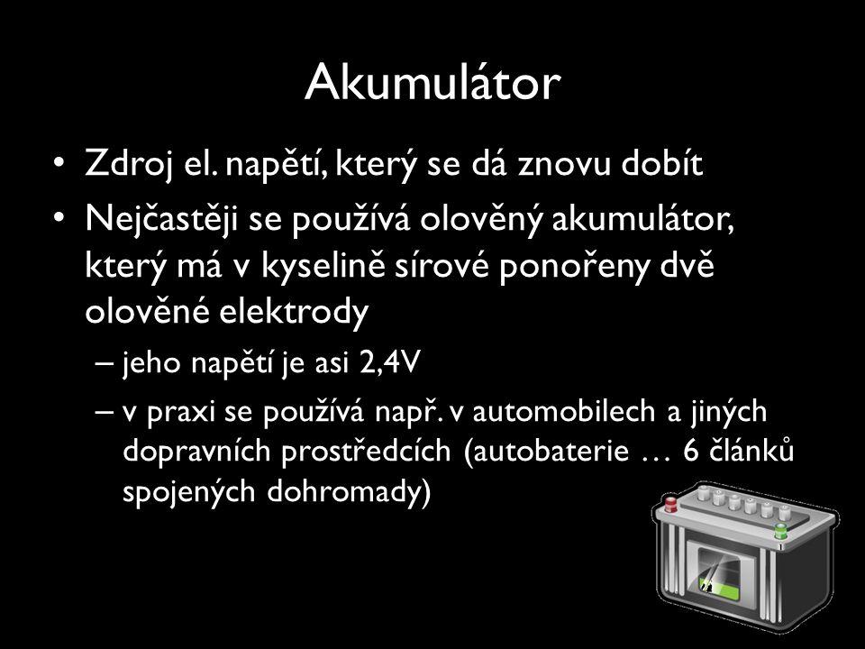Akumulátor Zdroj el. napětí, který se dá znovu dobít