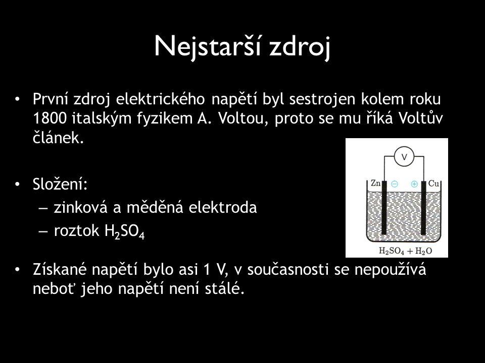 Nejstarší zdroj První zdroj elektrického napětí byl sestrojen kolem roku 1800 italským fyzikem A. Voltou, proto se mu říká Voltův článek.