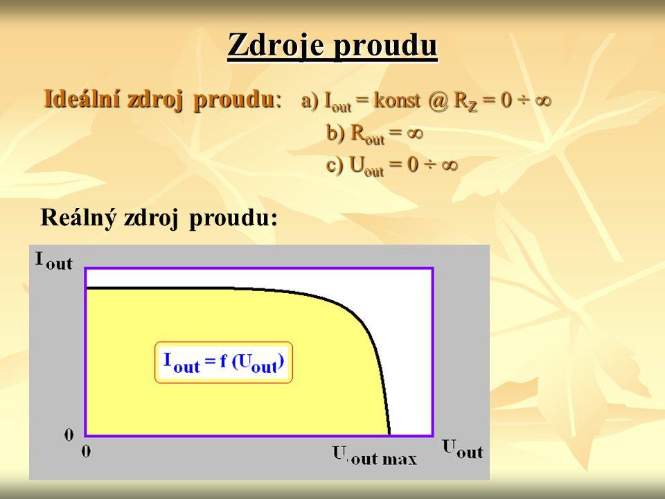 Zdroje proudu Ideální zdroj proudu: a) Iout = konst @ RZ = 0 ÷ ∞