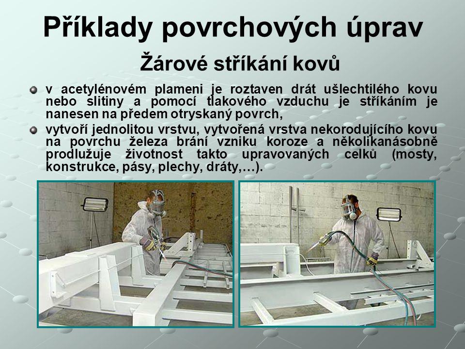 Příklady povrchových úprav Žárové stříkání kovů