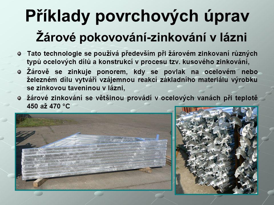 Příklady povrchových úprav Žárové pokovování-zinkování v lázni