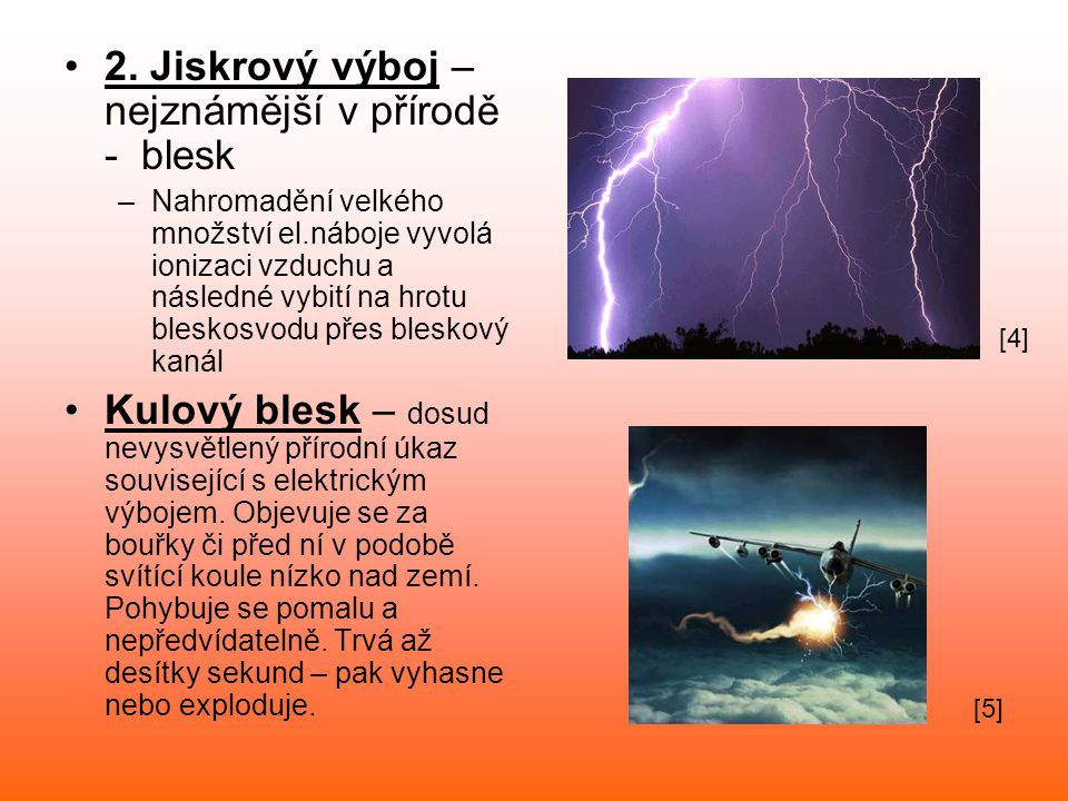 2. Jiskrový výboj – nejznámější v přírodě - blesk