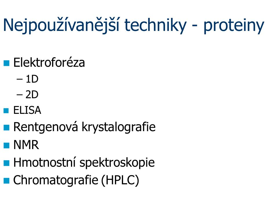 Nejpoužívanější techniky - proteiny