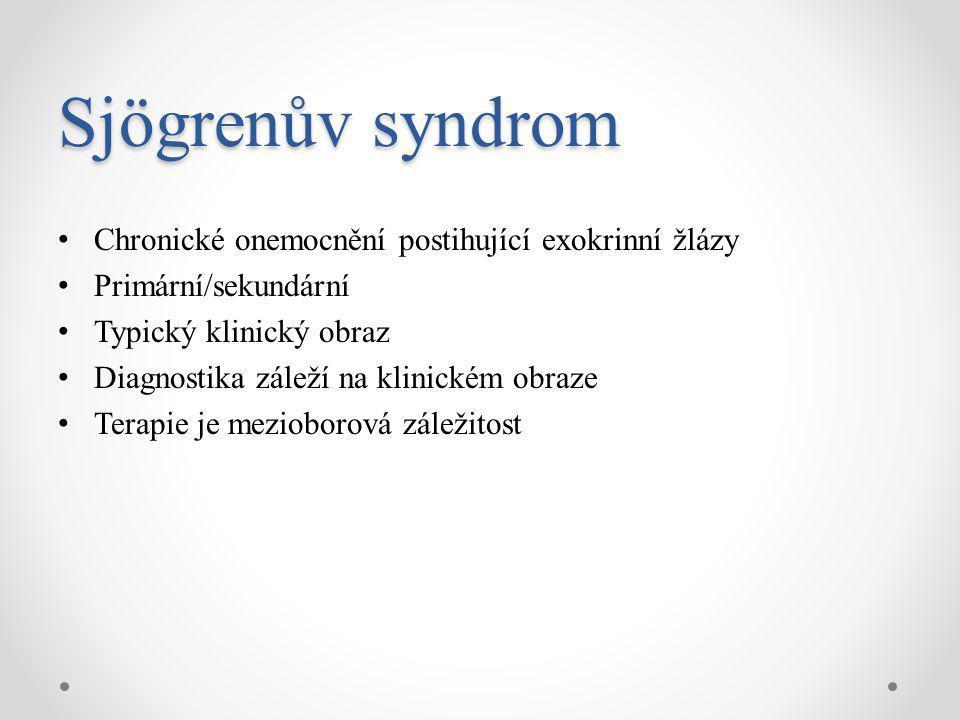 Sjögrenův syndrom Chronické onemocnění postihující exokrinní žlázy
