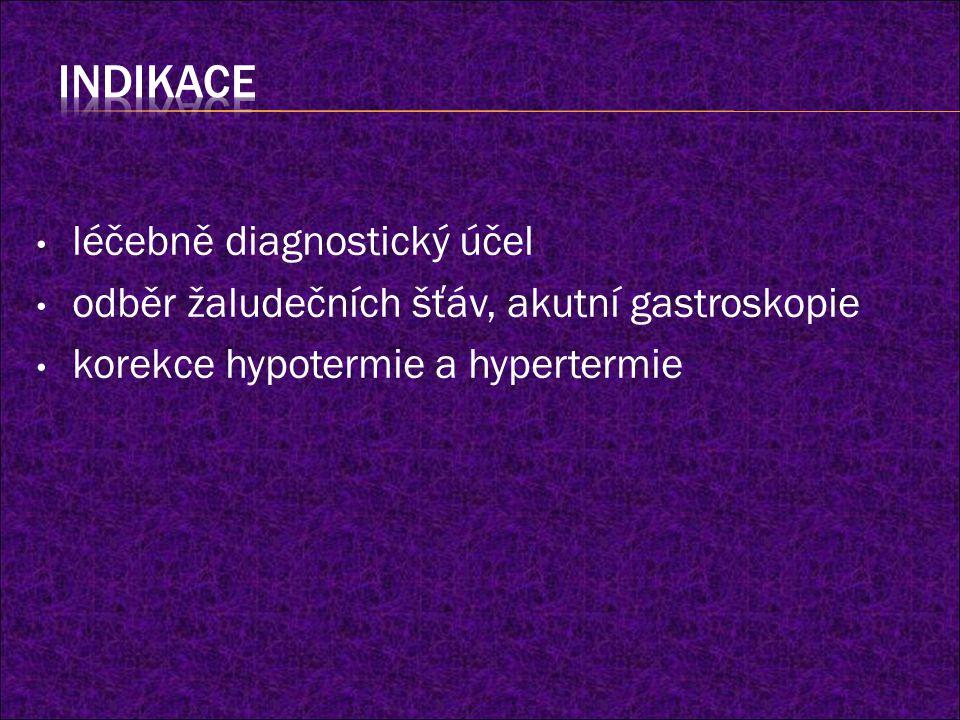 INDIKACE léčebně diagnostický účel