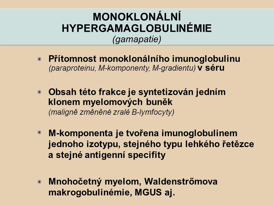 MONOKLONÁLNÍ HYPERGAMAGLOBULINÉMIE