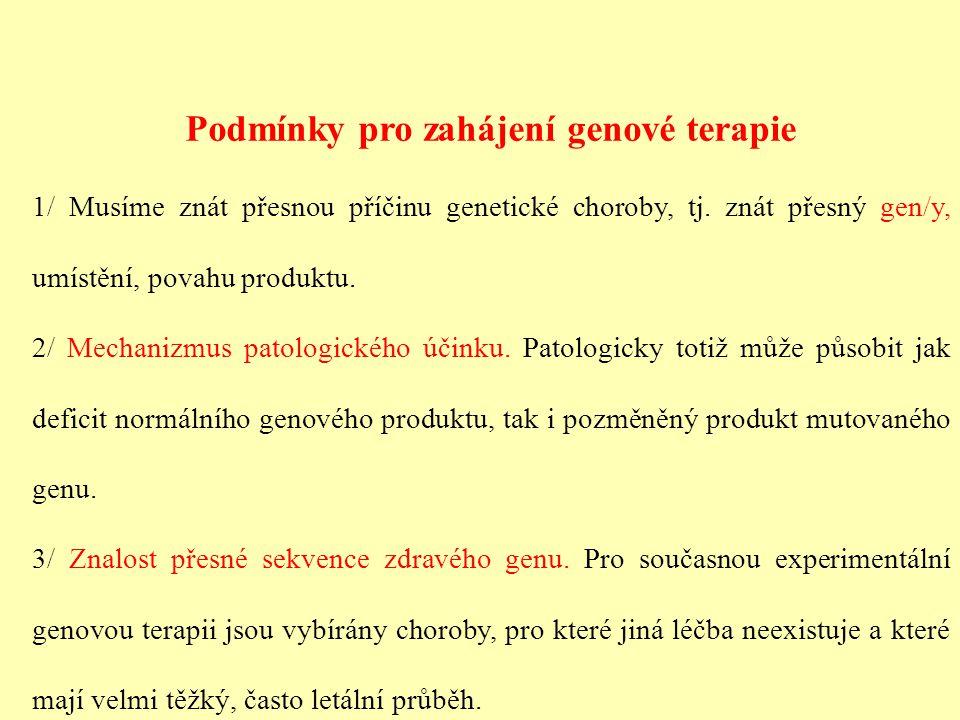 Podmínky pro zahájení genové terapie