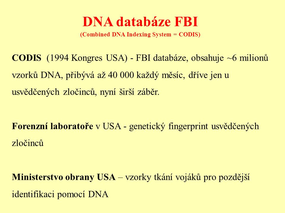 (Combined DNA Indexing System = CODIS)