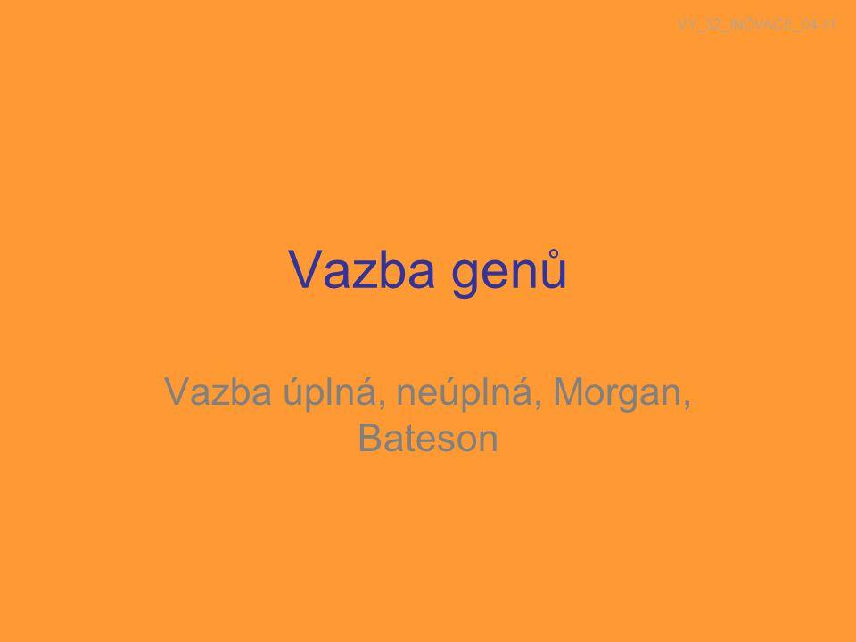 Vazba úplná, neúplná, Morgan, Bateson