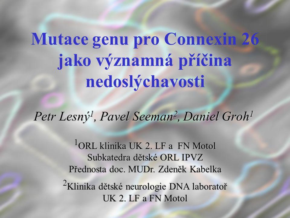 Mutace genu pro Connexin 26 jako významná příčina nedoslýchavosti