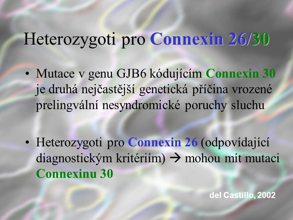 Heterozygoti pro Connexin 26/30