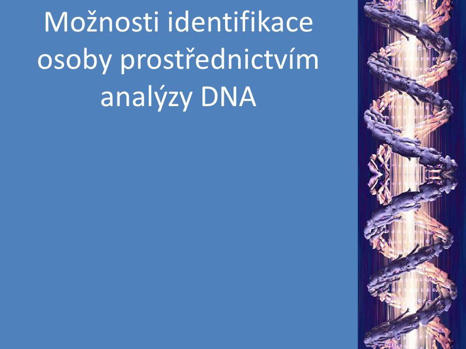 Možnosti identifikace osoby prostřednictvím analýzy DNA