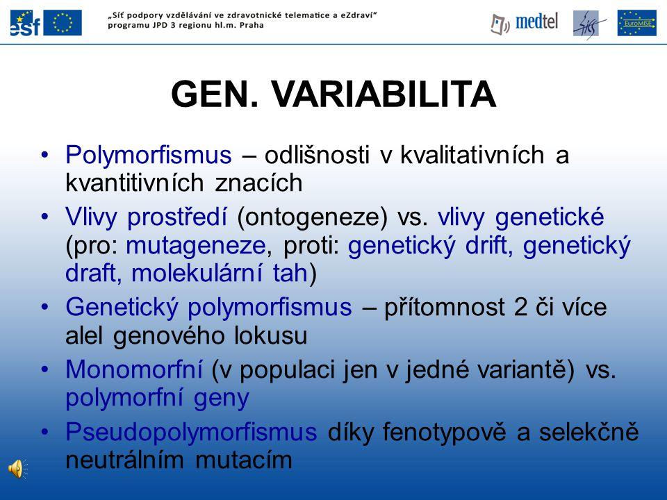 GEN. VARIABILITA Polymorfismus – odlišnosti v kvalitativních a kvantitivních znacích.