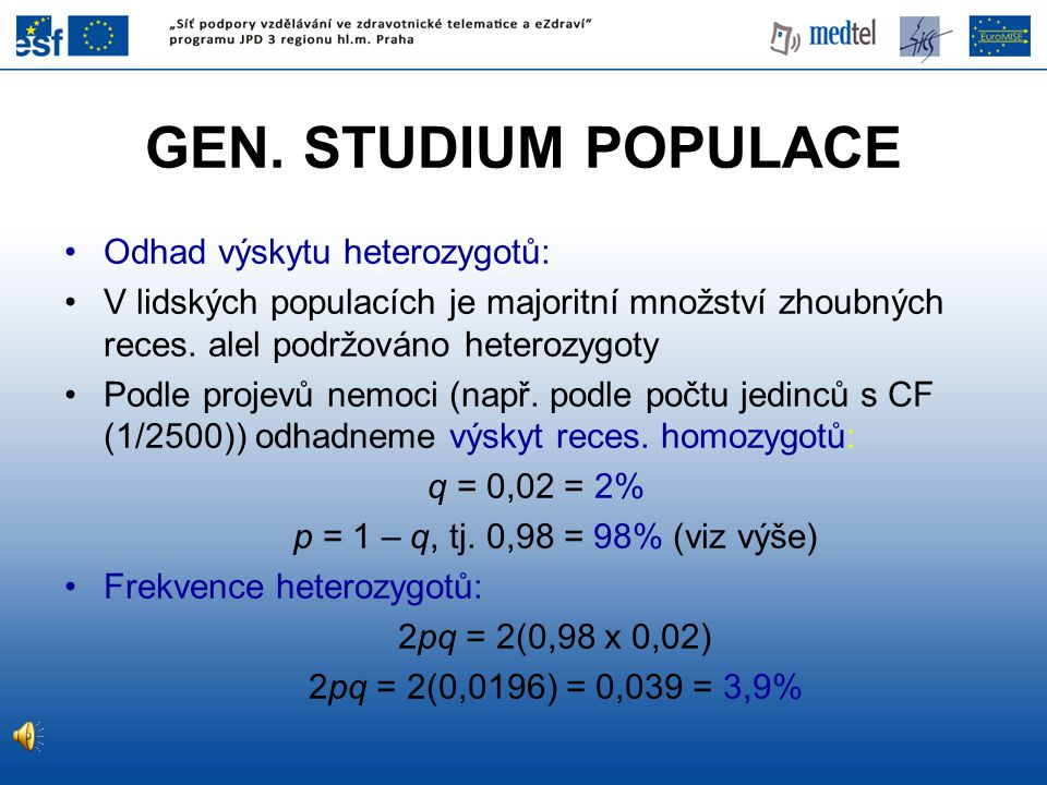 GEN. STUDIUM POPULACE Odhad výskytu heterozygotů: