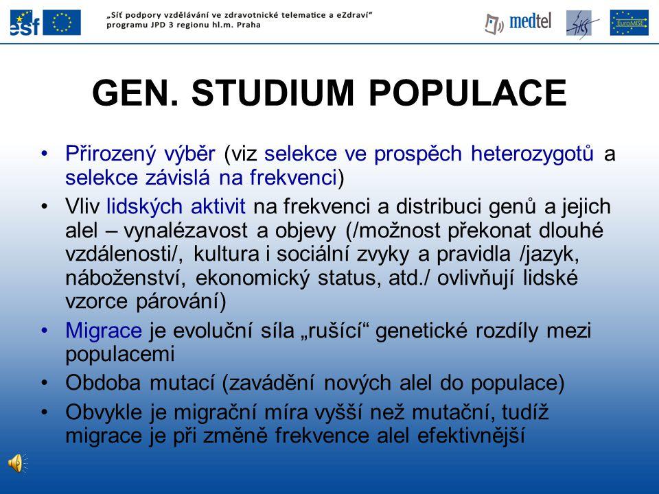 GEN. STUDIUM POPULACE Přirozený výběr (viz selekce ve prospěch heterozygotů a selekce závislá na frekvenci)
