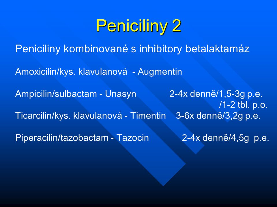 Peniciliny 2 Peniciliny kombinované s inhibitory betalaktamáz