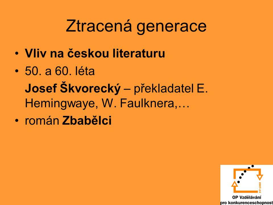 Ztracená generace Vliv na českou literaturu 50. a 60. léta