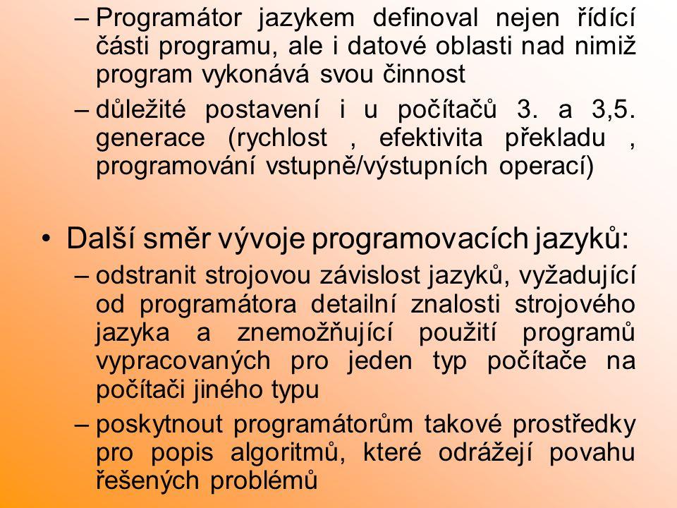 Další směr vývoje programovacích jazyků: