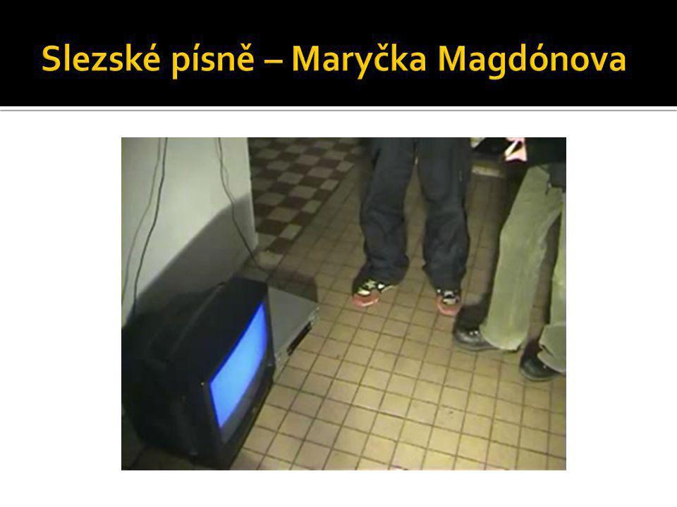 Slezské písně – Maryčka Magdónova