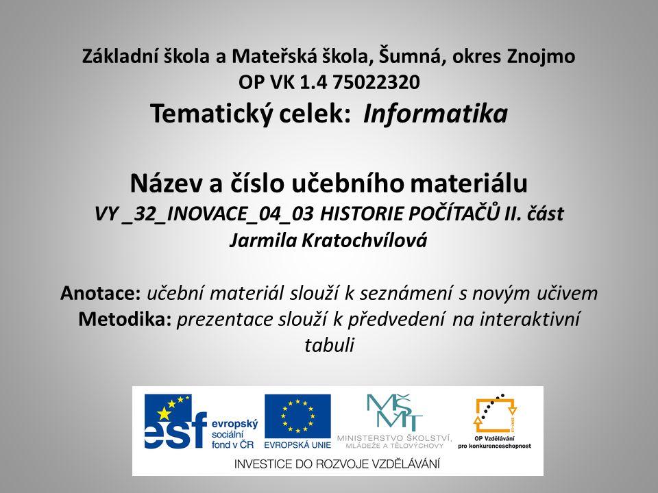 Základní škola a Mateřská škola, Šumná, okres Znojmo OP VK 1