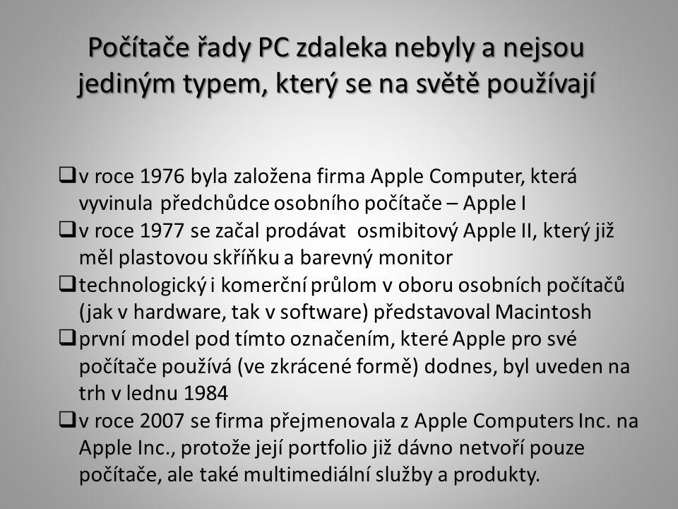 Počítače řady PC zdaleka nebyly a nejsou jediným typem, který se na světě používají