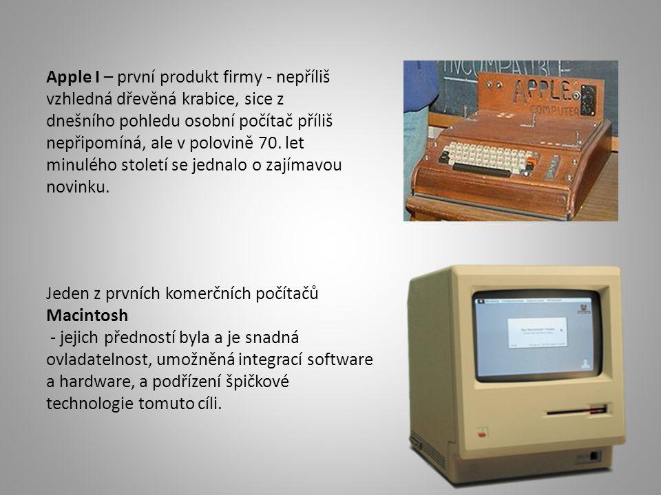 Apple I – první produkt firmy - nepříliš vzhledná dřevěná krabice, sice z dnešního pohledu osobní počítač příliš nepřipomíná, ale v polovině 70. let minulého století se jednalo o zajímavou novinku.