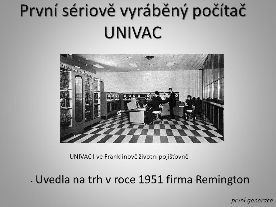 První sériově vyráběný počítač UNIVAC