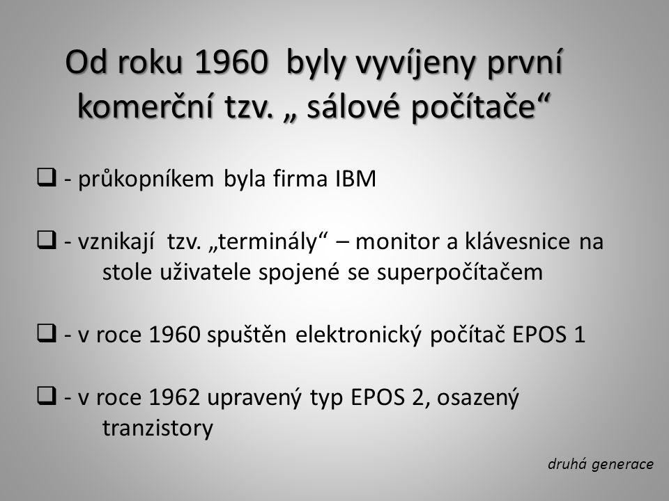 """Od roku 1960 byly vyvíjeny první komerční tzv. """" sálové počítače"""