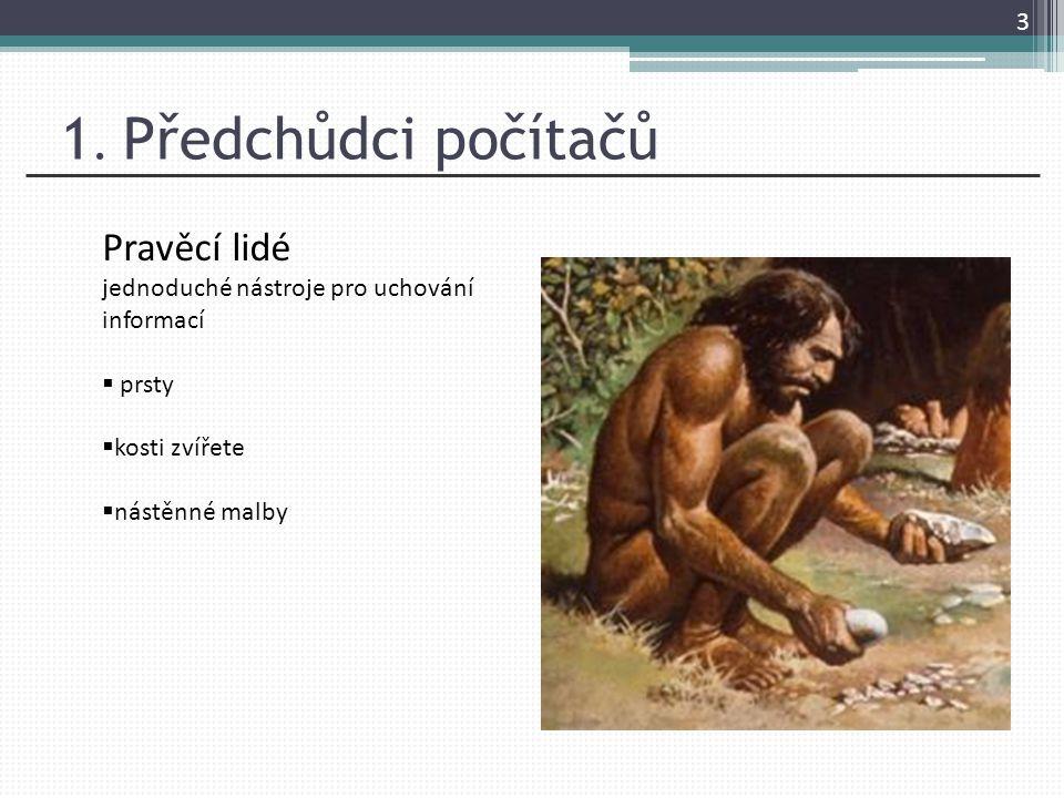 1. Předchůdci počítačů Pravěcí lidé