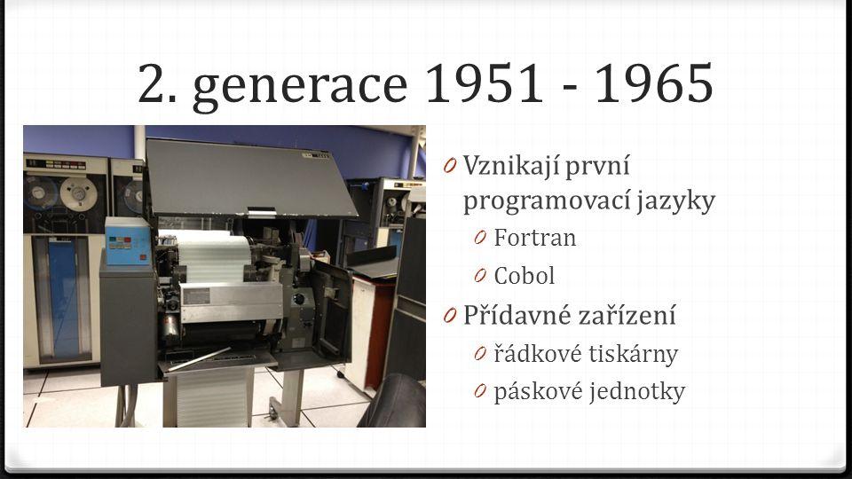 2. generace 1951 - 1965 Vznikají první programovací jazyky