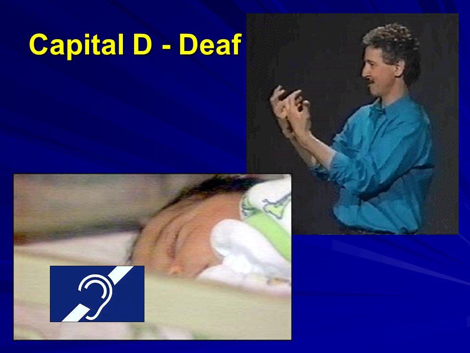 Capital D - Deaf