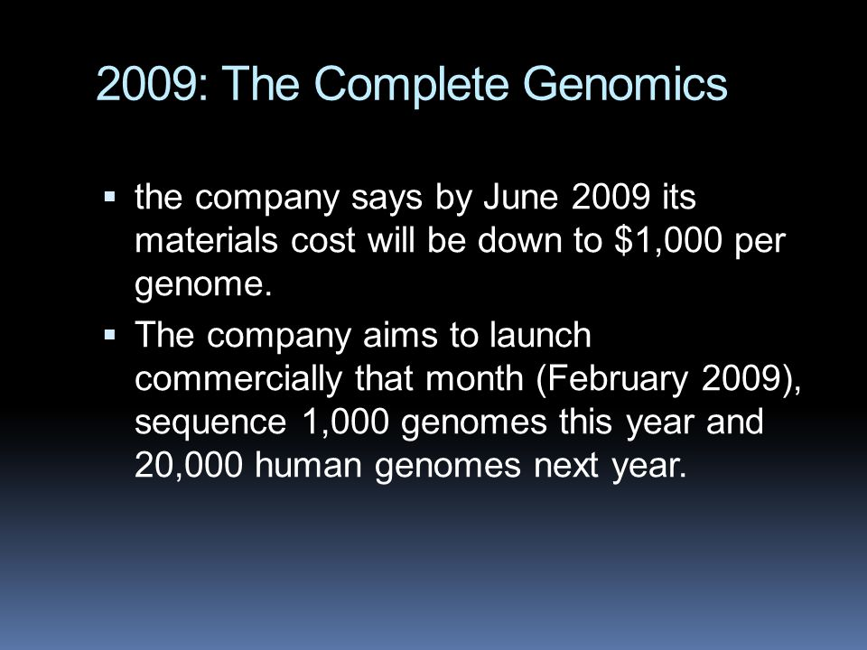2009: The Complete Genomics