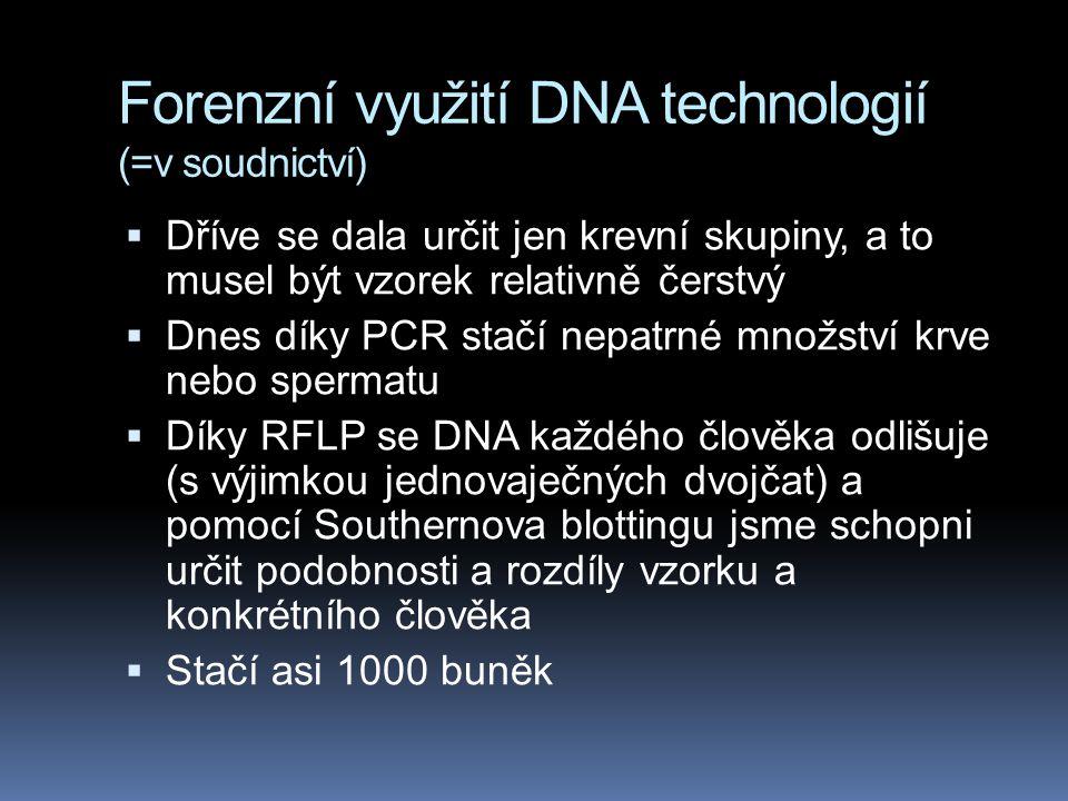Forenzní využití DNA technologií (=v soudnictví)