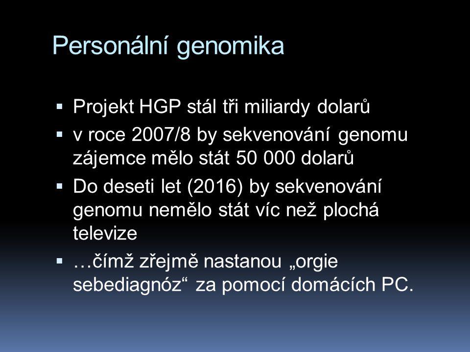 Personální genomika Projekt HGP stál tři miliardy dolarů