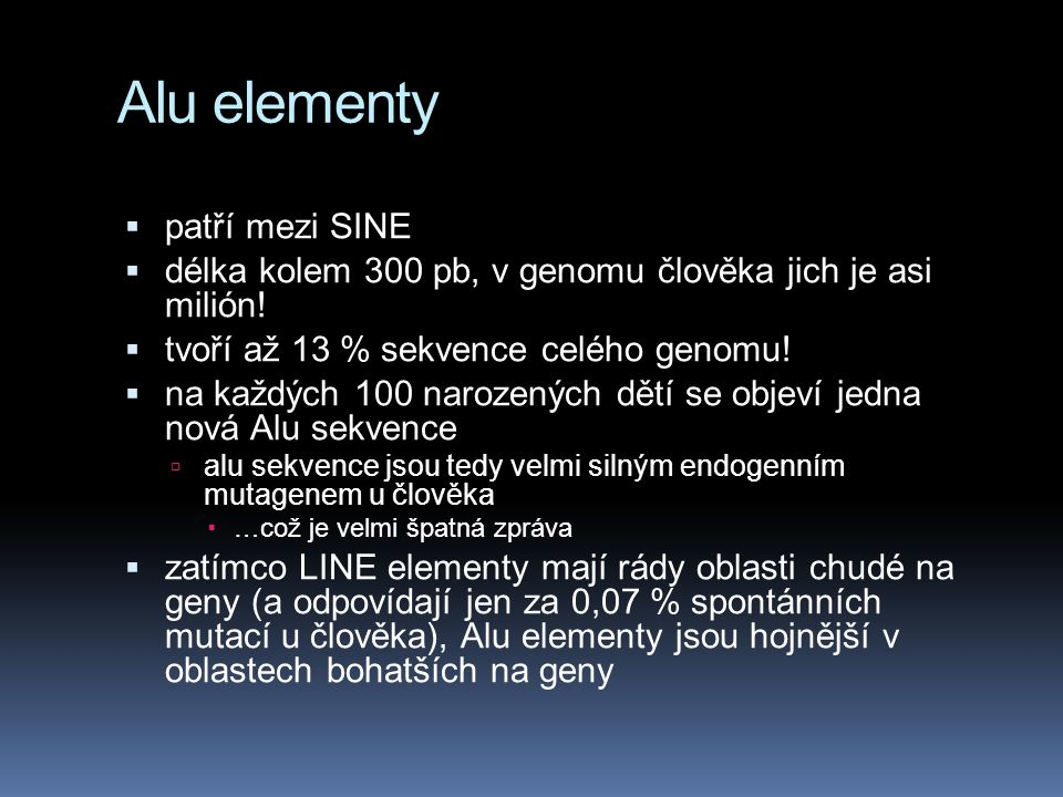 Alu elementy patří mezi SINE