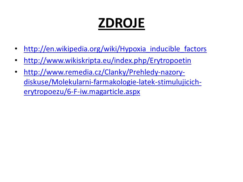 ZDROJE http://en.wikipedia.org/wiki/Hypoxia_inducible_factors