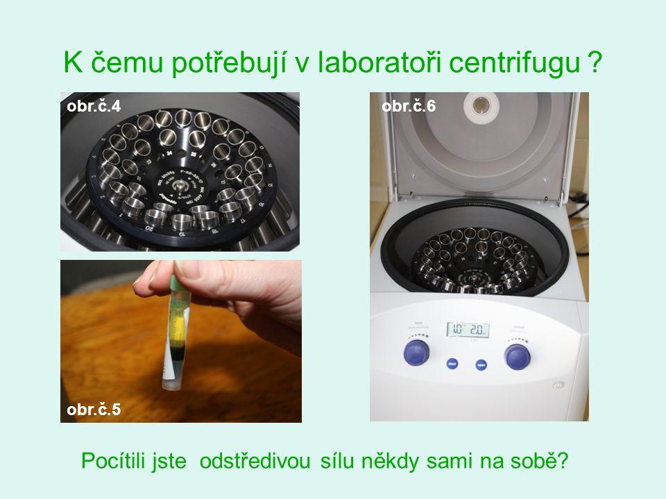 K čemu potřebují v laboratoři centrifugu