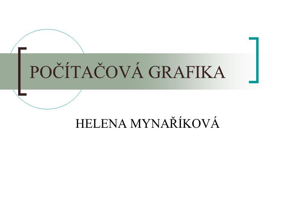 POČÍTAČOVÁ GRAFIKA HELENA MYNAŘÍKOVÁ