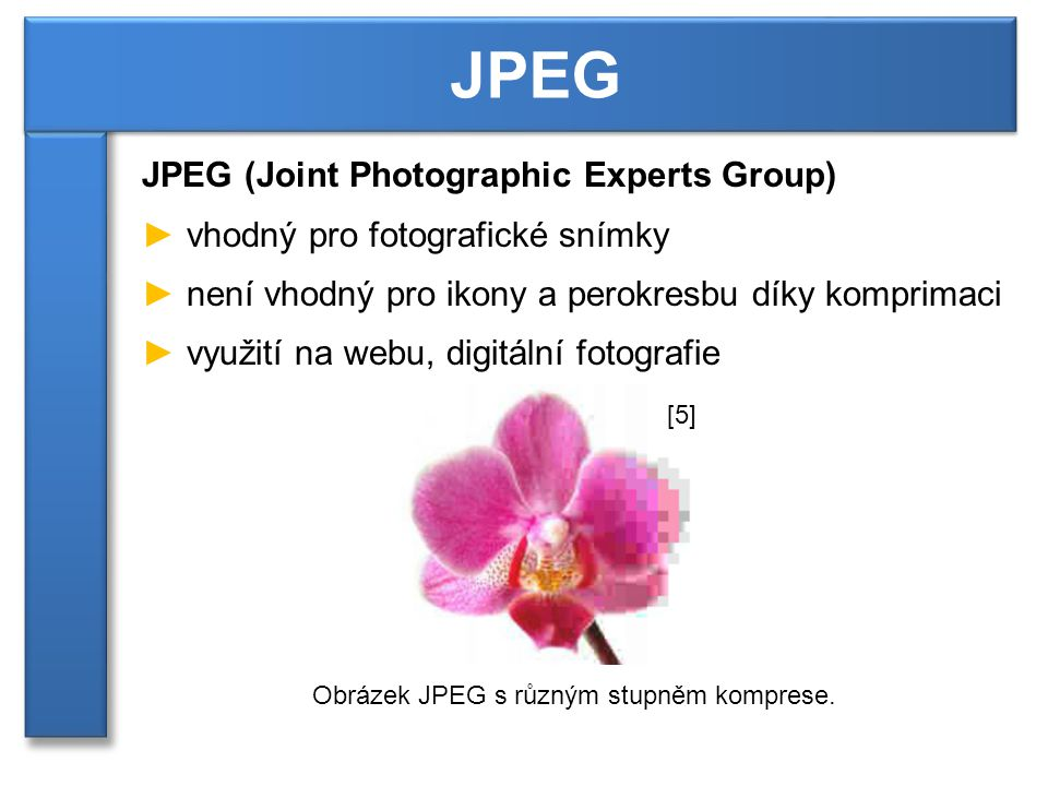 JPEG JPEG (Joint Photographic Experts Group)