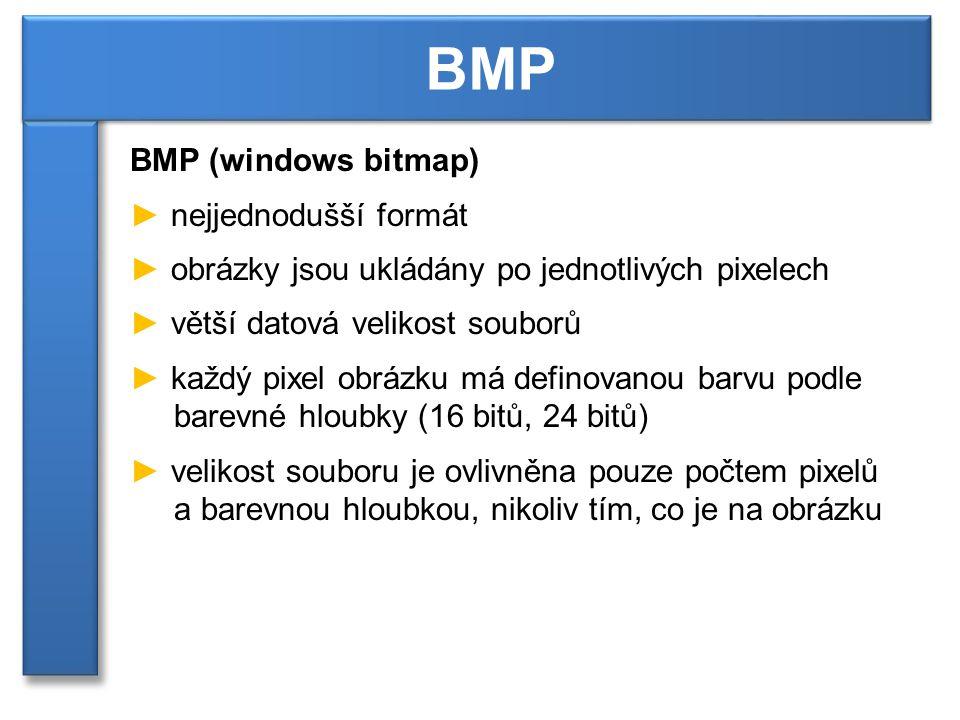 BMP BMP (windows bitmap) nejjednodušší formát