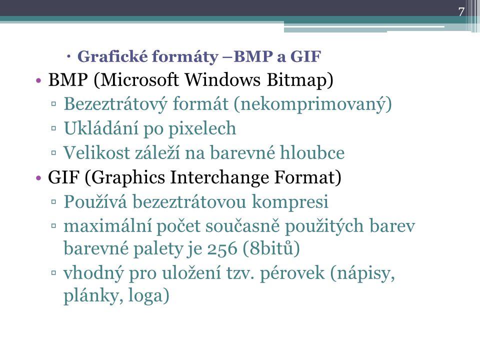 BMP (Microsoft Windows Bitmap) Bezeztrátový formát (nekomprimovaný)