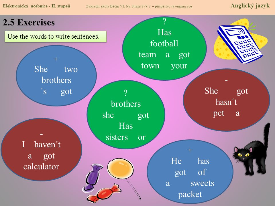 2.5 Exercises Has football team a got town your She two brothers