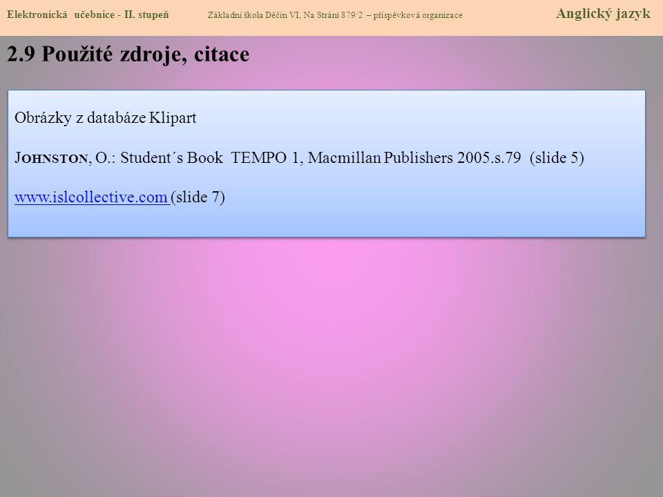 2.9 Použité zdroje, citace Obrázky z databáze Klipart