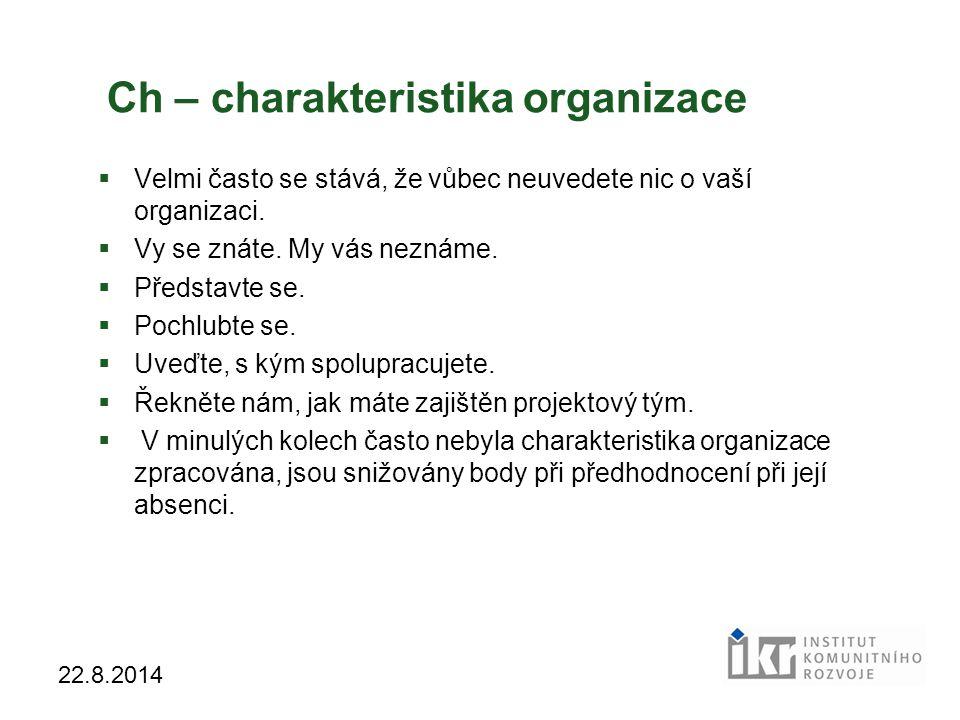 Ch – charakteristika organizace