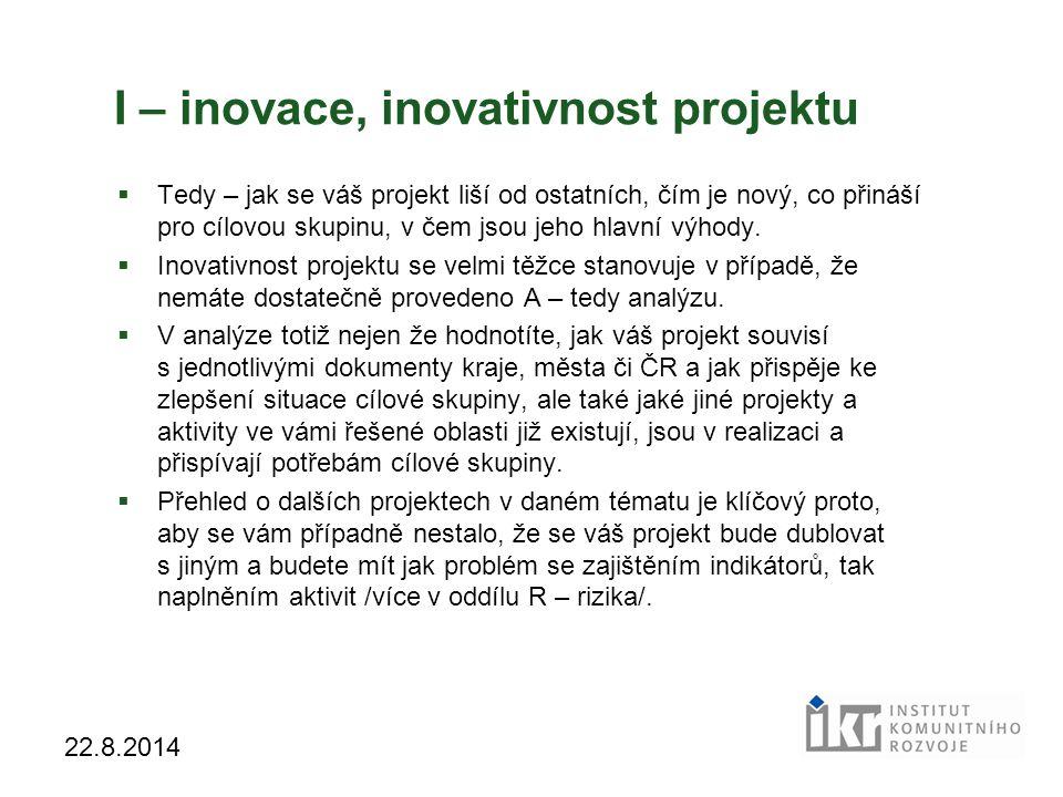 I – inovace, inovativnost projektu