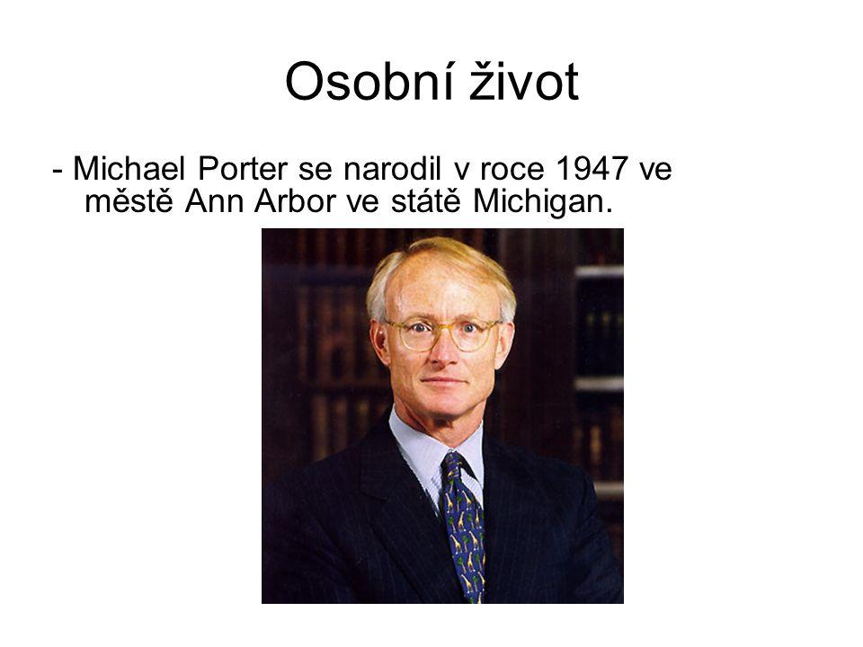 Osobní život - Michael Porter se narodil v roce 1947 ve městě Ann Arbor ve státě Michigan.