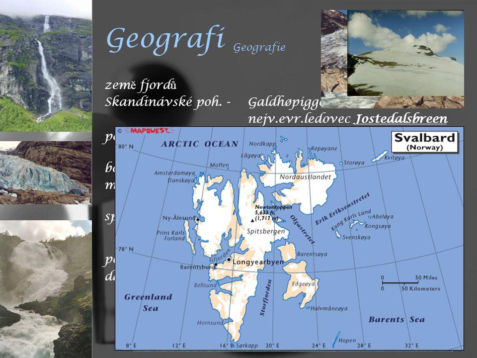Geografi Geografie země fjordů Skandinávské poh. - Galdhøpiggen 2469 m
