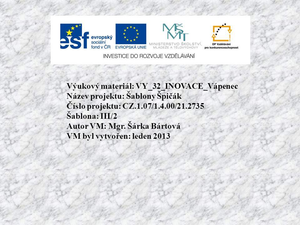Výukový materiál: VY_32_INOVACE_Vápenec