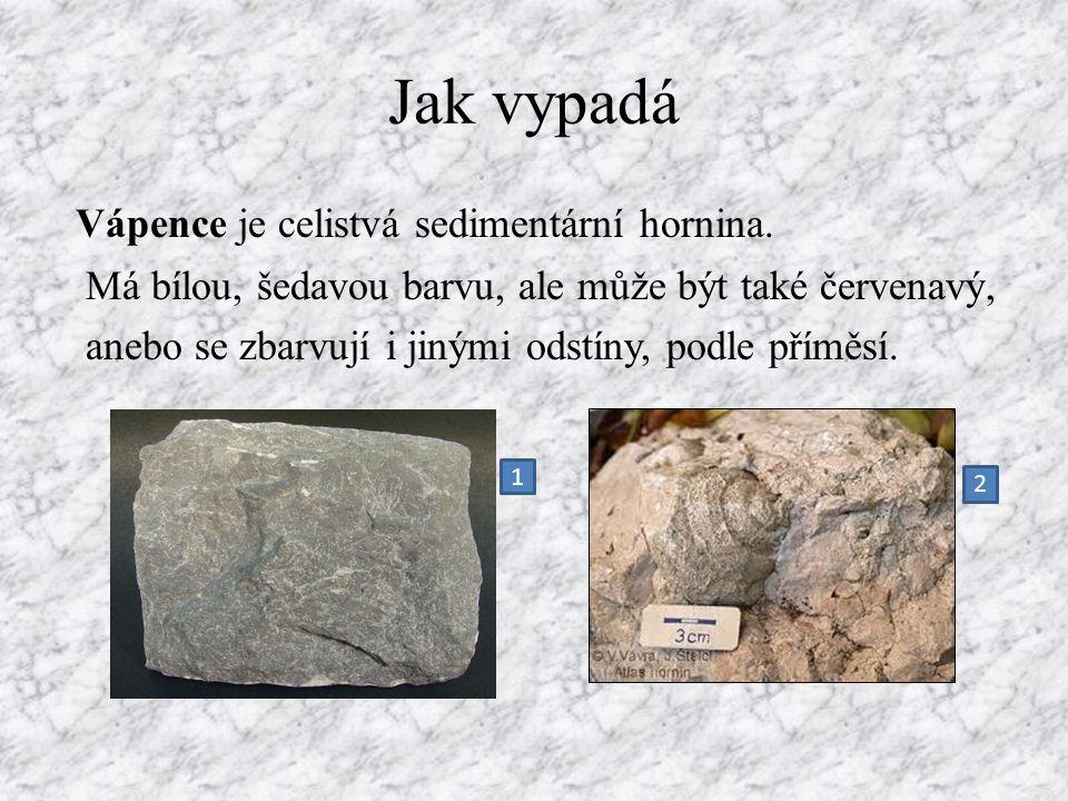 Jak vypadá Vápence je celistvá sedimentární hornina.